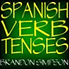 Spanish Verb Tenses: Conjugating Spanish Verbs (Irregular Verbs), Perfecting Your Mastery of Spanish Verbs in all the Tenses (Present, Past, & Future) ... & Conditional) (English Edition)
