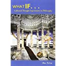 What If....Collected Thought Experiments in Philosophy