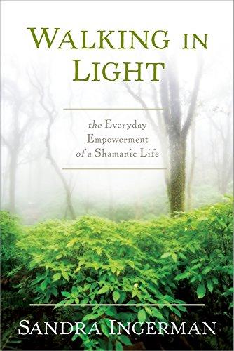 Marcher dans la lumière : la responsabilisation de tous les jours d'une vie chamanique