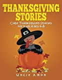 Thanksgiving Stories: Cute Thanksgiving Stories, Thanksgiving Jokes, and More! (Thanksgiving Books for Children) (Volume 1)