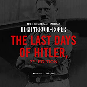 The Last Days of Hitler, 7th Edition Audiobook