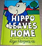 Hippo Leaves Home (Hippo-Potto-Mouse Book)