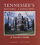 Tennessees Historic Landscapes: Travelers Guide