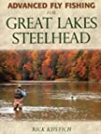 Advanced Fly Fishing for Great Lakes...