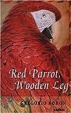 Gregorio Kohon Red Parrot, Wooden Leg