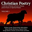 Christian Poetry, Book 1: Christian Poetry Series Audiobook by William Cowper, Thomas Kelly, Willie Mullan Narrated by Alex Wyndham, Paul Ansdell, Anita Wright, Stuart Packer