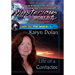 Karyn Dolan - Life Of A Contactee
