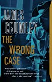 The Wrong Case (0394735587) by Crumley, James