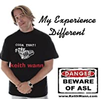 """Keith Wann's """"My Experience Different"""" - Stand-Up Sign Language Comedy"""