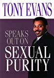 Sexual Purity (Tony Evans Speaks Out Booklet Series) (0802443877) by Evans, Tony