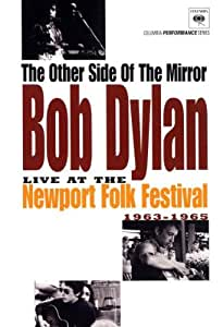 Dylan, Bob - The Other Side of the Mirror : Bob Dylan Live at the Newport Folk Festival 1963-1965