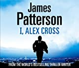 I, Alex Cross: (Alex Cross 16) James Patterson