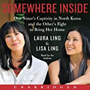 Somewhere Inside | [Laura Ling, Lisa Ling]