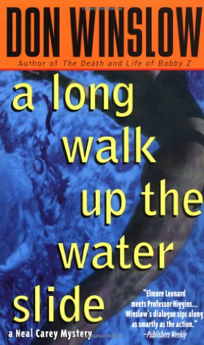 A Long Walk Up the Water Slide (Neal Carey Mysteries)