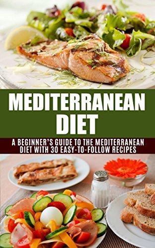 Free Kindle Book : Mediterranean Diet: A Beginner