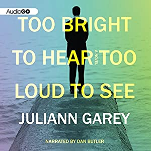 Too Bright to Hear Too Loud to See Audiobook