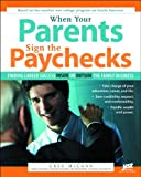img - for When Your Parents Sign the Paychecks: Finding Career Success Inside or Outside the Family Business book / textbook / text book