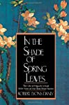 In the Shade of Spring Leaves: The Life and Writings of Higuchi Ichiyo  a Woman of Letters in Meiji Japan