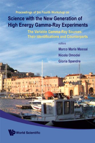 Science With The New Generation of High Energy Gamma-Ray Experiments: The Variable Gamma-ray Sources: Their Identifications and Counterparts: ... Isola D; Elba, Italy, 20-22 June 2006