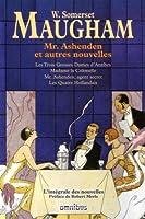 Mr Ashenden et autres nouvelles : Les trois Grosses Dames d'Antibes ; Madame la Colonelle ; Mr. Ashenden, agent secret ; Les Quatre Hollandais
