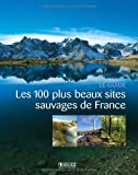 Les 100 plus beaux sites sauvages de France