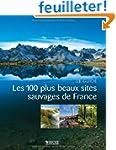 Les 100 plus beaux sites sauvages de...