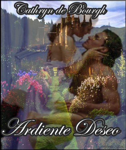 Ardiente Deseo (Romántica Erótica)