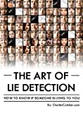 img - for The Art of Lie Detection - How to Know if Someone is Lying to You book / textbook / text book