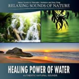 Healing Power of Water: Babbling Brooks, Waterfalls, Ocean Waves, Rain