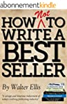 How NOT to Write a Bestseller - An Ex...