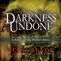 Darkness Undone: A Novel of the Marked Souls, Book 4