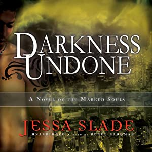 Darkness Undone: A Novel of the Marked Souls, Book 4 | [Jessa Slade]
