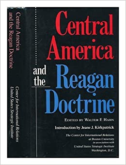 the reagan doctrine Other articles where reagan doctrine is discussed:which became known as the reagan doctrine, was applied with particular zeal in latin america during the 1980s the united states supported.