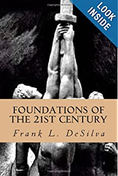 Foundations of The Twenty-First Century