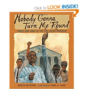 Nobody Gonna Turn Me 'Round: Stories and Songs of the Civil Rights Movement Shane W. Evans
