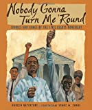 Nobody Gonna Turn Me Round: Stories and Songs of the Civil Rights Movement