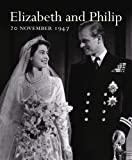 img - for Elizabeth and Philip: 20 November 1947 book / textbook / text book
