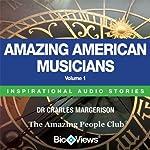 Amazing American Musicians - Volume 1: Inspirational Stories | Charles Margerison,Frances Corcoran (general editor),Emma Braithwaite (editorial coordination)