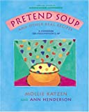 Pretend Soup and Other Real Recipes.