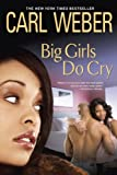 img - for Big Girls Do Cry [Paperback] [2011] (Author) Carl Weber book / textbook / text book