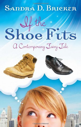 Image of If the Shoe Fits: A Contemporary Fairy Tale