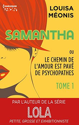 Samantha T1 - ou Le chemin de l'amour est pavé de psychopathes (HQN) en ligne