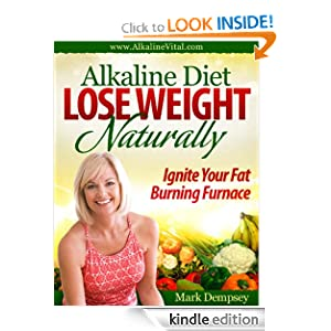 Alkaline Diet Lose Weight Naturally - Kindle edition by ...