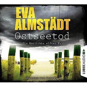 Ostseetod: Pia Korittkis elfter Fall. Kriminalroman. (Kommissarin Pia Korittki, Band 11)