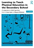 img - for Learning to Teach Physical Education in the Secondary School: A companion to school experience (Learning to Teach Subjects in the Secondary School Series) book / textbook / text book
