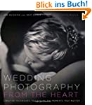 Wedding Photography from the Heart: C...