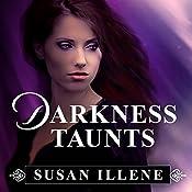 Darkness Taunts: Sensor, Book 2 | Susan Illene