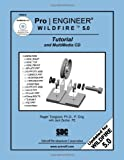 img - for Pro/ENGINEER Wildfire 5.0 Tutorial and MultiMedia CD book / textbook / text book