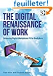 The Digital Renaissance of Work: Deli...
