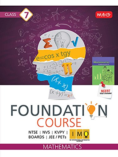 Mathematics Foundation Course: Class 7 for JEE/IMO/Olympiad (Old Edition)